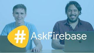Firebase productivity tips (Part 2) #AskFirebase