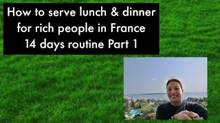 How to serve lunch &amp dinner for rich people in France (routine 14 days) Part 1