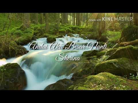 Andai Aku Besar Nanti - Sherina Lyrics Audio