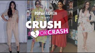 Crush Or Crash: Who Wore It Better - Episode 50 - POPxo Fashion