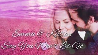 Emma & Killian - Say You Won't Let Go