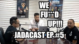 This Could End Our Business! - Jadacast Ep #5