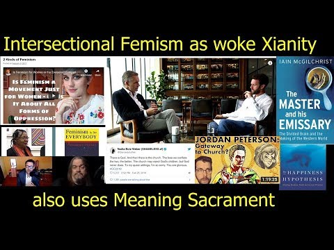 Intersectional Feminism also uses Jordan Peterson Woke Sacra