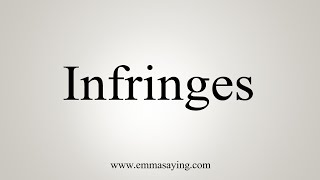 How To Say Infringes thumbnail