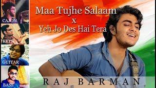 Maa Tujhe Salaam × Yeh Jo Des Hai Tera (Mashup) - Swades (Independence Day Special)   Raj Barman