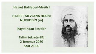 Halifet-ul-Mesih I Hazret Mevlana Hekim Nuruddin'in (ra) Hayatından Kesitler