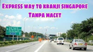 Express Way To Kranji Singapore ||Tanpa Macet