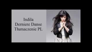 Indila - Derniere Danse - Tłumaczenie PL
