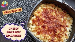 Cheese Pineapple Macaroni Pasta    Kid