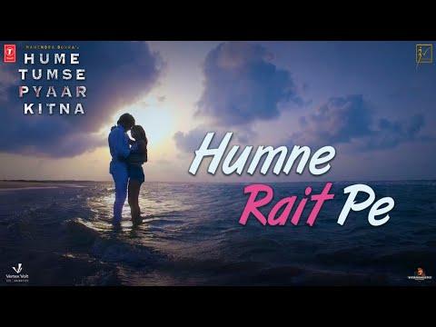 humne-rait-pe-song- -hume-tumse-pyaar-kitna- -tony-kakkar,-neha-kakkar- -karanvir-bohra- -priya-b