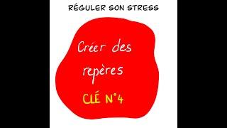 Créer des repères (Réguler son stress 4/4 pour les enseignants)