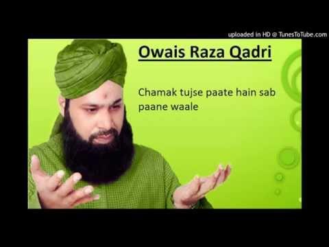 Owais Raza Qadri- Chamak tujse paate hain...