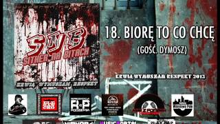 18. Sither - Biore To Co Chce (ft. Dymosz)