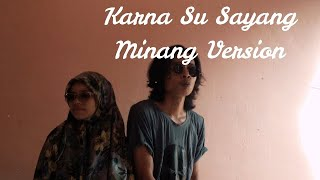 Karna Su Sayang NEAR feat DIAN Sorowea  cover Bahasa Minang Kabau by Ampas Kopi