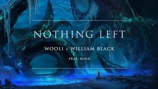 Wooli x William Black - Nothing Left (ft. RUNN) [Official Audio] | Ophelia Records