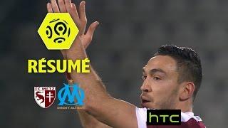 FC Metz - Olympique de Marseille (1-0)  - Résumé - (FCM - OM) / 2016-17
