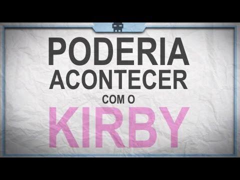 0 Poderia acontecer com o Kirby