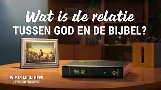 Wat is de relatie tussen God en de Bijbel?