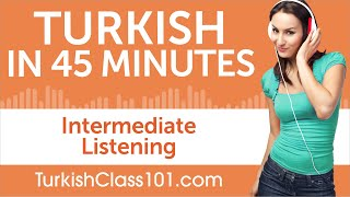 45 Minutes of Intermediate Turkish Listening Comprehension