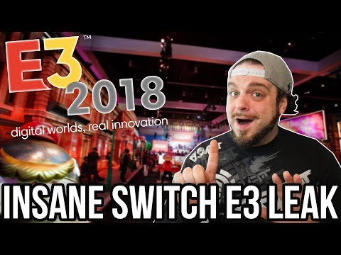 The INSANE Nintendo Switch E3 Leak Might Be REAL - Here's Why! | RGT 85