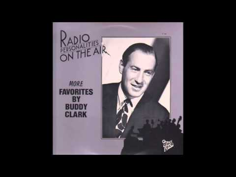Buddy Clark -  I Should Have Known You Years Ago