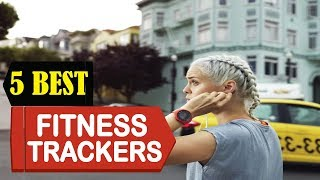 5 Best Fitness Trackers 2018 | Best Fitness Trackers Reviews | Top 5 Fitness Trackers