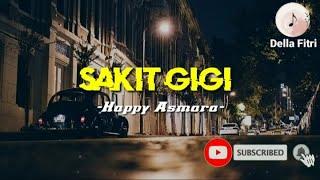 Download lagu Sakit Gigi -Happy Asmara- lirik