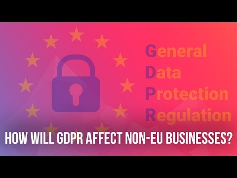 How Will GDPR Affect Non EU Businesses?