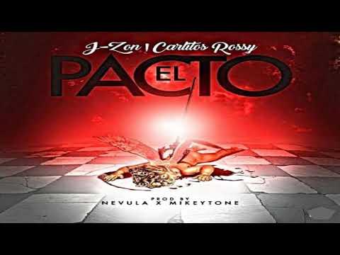 Jon Z Ft. Carlitos Rossy - El Pacto (Audio Oficial) 2018