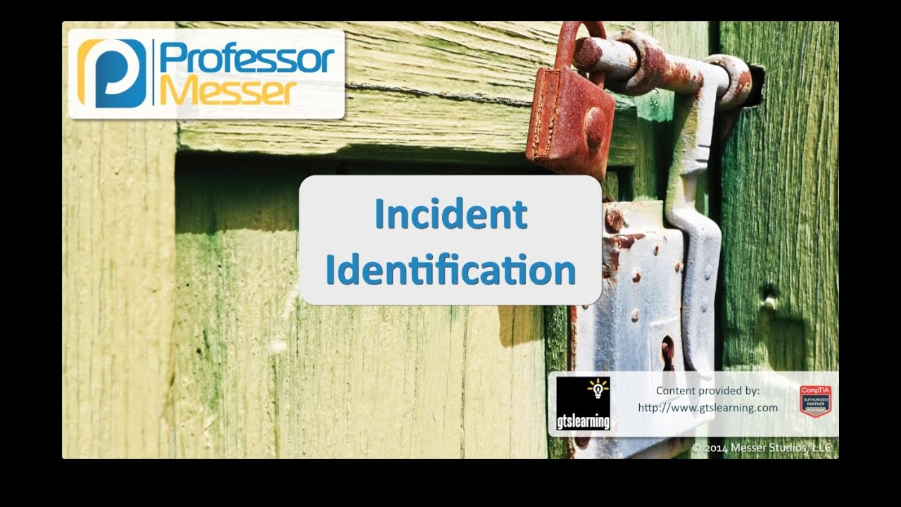 Incident Identification - CompTIA Security+ SY0-401: 2.5