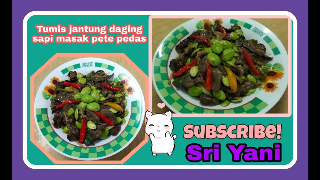 resep tumis jantung daging sapi masak pete pedasjantung daging sapi masak petai pedas youtube Resepi Ayam Goreng Danok Enak dan Mudah