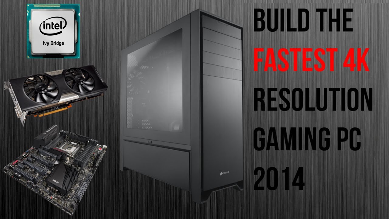 THE ULTIMATE 4K RESOLUTION GAMING PC 2014 (Intel 4960x ...  THE ULTIMATE 4K...