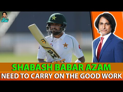 Ramiz Raja: Shabash Babar Azam & Pakistan |  Need to carry on the good work | Pak V Eng Day 1