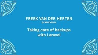 Freek van der Herten - Taking care of backups with Laravel - Laracon EU 2016