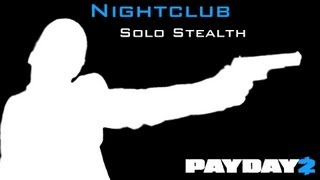 Payday 2 - Nightclub Solo Stealth