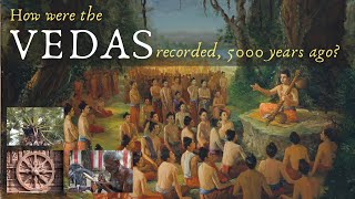 How the Vedas were recorded 5000 years ago?