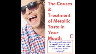 The Causes & Treatment of Metallic Taste in Your Mouth