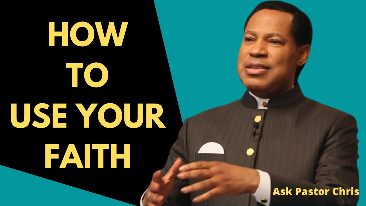 Download How to Use Your Faith | Ask Pastor Chris | Pastor Chris teaching