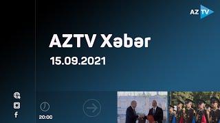 AZTV Xəbər 20:00  - 15.09.2021