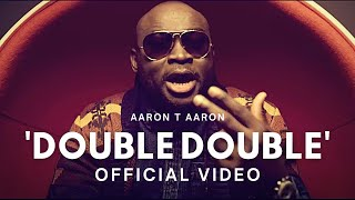 AARON T AARON - DOUBLE DOUBLE OFFICIAL VIDEO HD