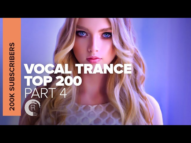 VOCAL TRANCE - TOP 200 | 200,000 SUBSCRIBERS (PART 4)