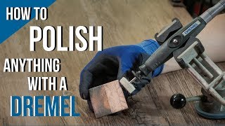 How to Polish ANYTHING with the Dremel Rotary Tool