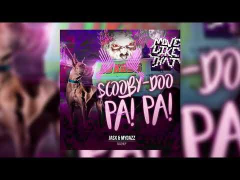 Scooby - Doo Papa vs Heads Will Roll vs Move Like That ( Jasx & MYDAZZ Mashup 18' )