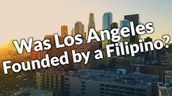 The Forgotten Filipino Founder of Los Angeles!