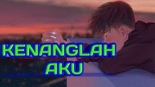Video story wa lagu galau || KENANGLAH AKU