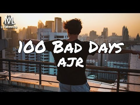 AJR 100 Bad Days (Lyrics)