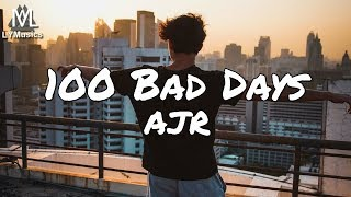 AJR - 100 Bad Days (Lyrics) Video