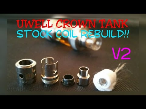 UWELL CROWN TANK STOCK COIL REBUILD V2
