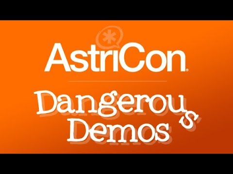 Dangerous Demos - AstriCon 2017