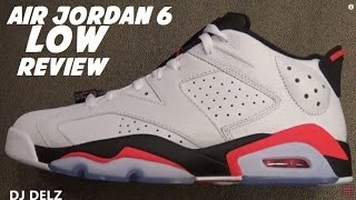 Air Jordan 6 Low White Infrared Sneaker Real Honest Review With @DjDelz